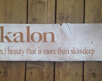 Kalon, Beauty That Is More Than Skin-Deep Barn Wood Sign. Painted Barn Wood Home Decor.