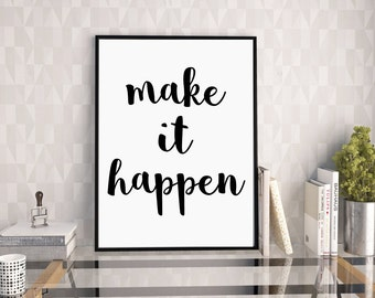 Make It Happen, Motivational Print, Office Print, Office Decor, Typography Print, Modern Wall Art, Inspirational Quote Print, Digital Print