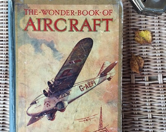 The Wonder Book of Aircraft - 1931 - vintage hardback book