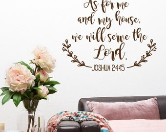 As For Me and My House We Will Serve the Lord Bible Verse Wall Decal- Joshua 24:15 Scripture Wall Decal- Christian Home Wall Decor #97