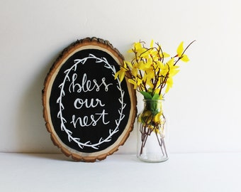 Bless Our Nest - Chalkboard Wood Slice Sign