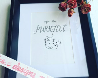 5x7 Set of 2/Handwritten Calligraphy Cat Quote/ You Are Purrrfect