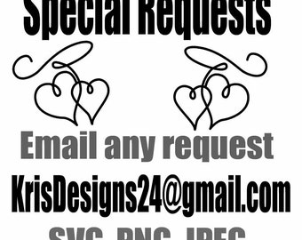 Any Special Request - SVG, PNG, JPEG
