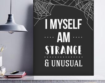 I Myself Am Strange And Unusual Art Print, Halloween Decor, Halloween Art, Halloween Printable Decor, Halloween Poster, BeetleJuice Quote