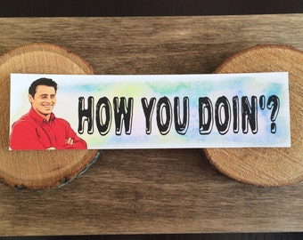 Friends Bookmark - Quote - Joey - Watercolor - How You Doin'