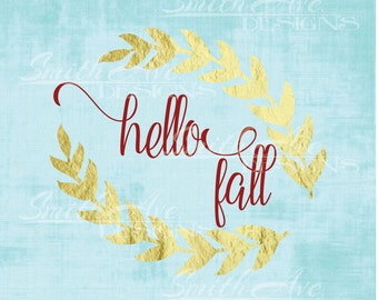 Hello Fall, Thanksgiving SVG File, Quote Cut File, Silhouette or Cricut File, Vinyl Cut File