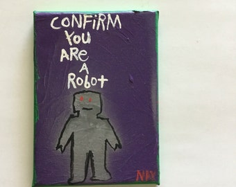 Confirm You Are A Robot Folk Painting Typography Word Art Original Canvas Quote By Las Vegas Artist Nay