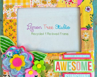 You Are My AWESOME Sunshine -- Pretty Patchwork Picture Frame