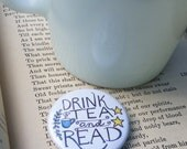 "DRINK TEA & READ 1.5"" Button: Bold, Hand-Drawn Design"