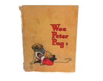 Wee Peter Pug - Ernest Aris - Children's book - Illustrated - Early 1900s