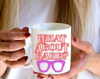 Stranger Things Inspired What About Barb? Coffee Mugs
