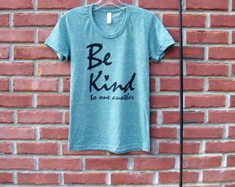 Be Kind T-shirt, inspirational tshirt, feminist shirt, mother gift, vacation, womens tshirt, summer, travel her, best friend, gift for her