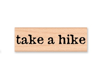 take a hike~rubber stamp~hiking stamp~hikers~camping~nature trails~backpacking~camping~Wood Mounted Stamp by Mountainside Crafts (43-13)