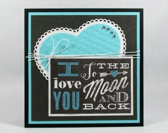 To the moon and back, friendship card, I love you, friends, best friends, I love you mom, heart