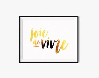 Joie De Vivre / Gold Foil Print / Calligraphy