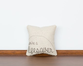 You Are a Lifesaver TinyTalk Pillow | Thank You Card | Best Friend Long Distance Gift | Gift under 10 | Novelty Pillow | Gift for Coworker
