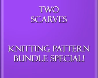 Two Knitting Patterns Scarf Tutorials BUNDLE SPECIAL Easy Scarf Pattern You Can Sell What You Make 2 Files 2 Styles Instant Download JPEG