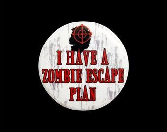 "Zombie Button, Small Badge, 1.25"" Pinback Button, Zombie Escape Plan, Zombie Pin  - Y17"