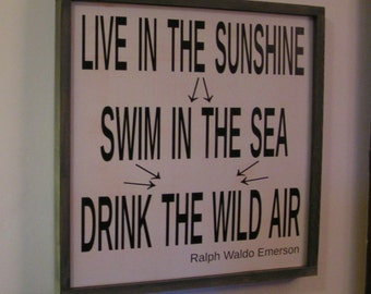 Live in the Sunshine | Swim in the Sea | Drink the Wild Air | Lake House Sign | Hand painted | Beach House Hanging Wood Sign