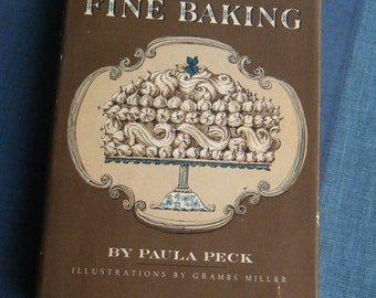 The Art of Fine Baking By Paula Peck 1961 Mid Century cookbook recipes classic