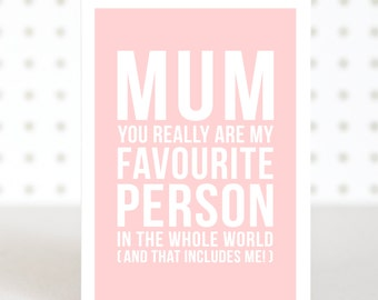 Favourite Mum - Mother's Day Card - Funny Mother's Day Card - Mum Birthday Card