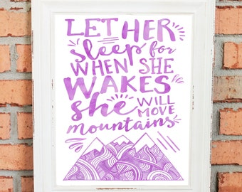 Girls Nursery Art - Purple Watercolors - Let Her Sleep For When She Wakes She Will Move Mountains  - Wall Art - Hand Drawn - Baby Shower