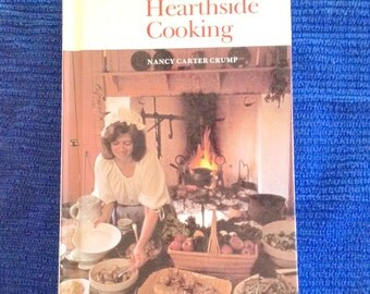 Vintage cookbook, Hearthside Cooking, Nancy Carter Crump, open fire recipes, modern day use , food history, open hearth cooking, like new