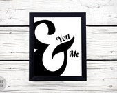 You & Me Graphic Print | Digital Download / Instant Download Wall Decor