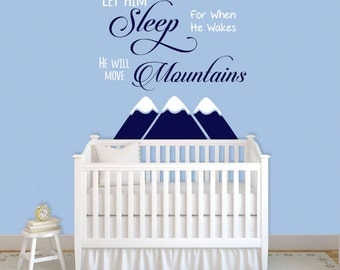 Let Him Sleep for When He Wakes He Will Move Mountains Nursery Wall Decal Decor