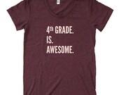 4th Grade Teacher Shirt - Fourth Grade is Awesome Back to School Womens Tee - Shirt for Teacher PolyBlend / Triblend School Teaching Tshirt