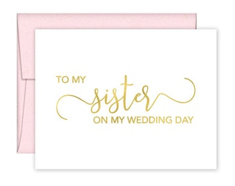 To My Sister on my Wedding Day Card - Wedding Card - Day of Wedding Cards - Sister Wedding Card - Sister Wedding Day Card (CH-SKD)