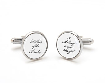 Father of the Bride Cufflinks I Will Always Be Your Little Girl, Keepsake Sentimental Wedding Gift from Bride to Dad