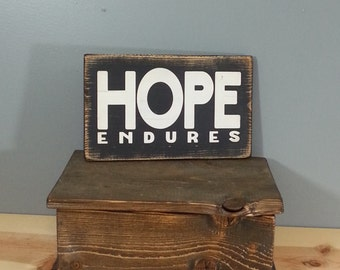 HOPE Endures, Distressed, Hand Painted, Wooden Sign. Faith, Belief