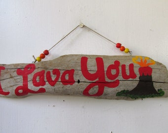 I Lava You Driftwood Art with Volcano-- Great Gift for Valentine's Day, Anniversary, Gift for Him, Gift for Her, Painted wood, Wall art