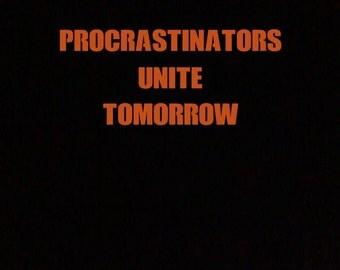 Procrastinators Unite Tomorrow T-Shirt Black