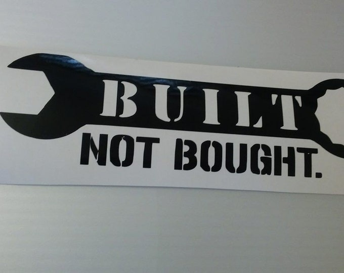 FLASH SALE! BLACK Built Not Bought Wrench Time Vinyl Decal