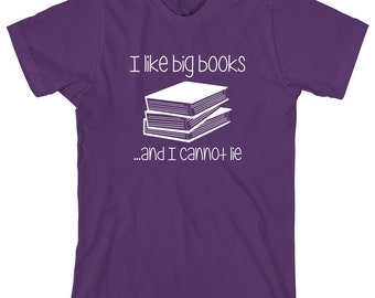 I Love Big Books And I Cannot Lie Shirt, book worm, novels - ID: 1426