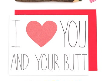 Funny I Love You Card- I Heart You And Your Butt - I Love You And Your Butt - Funny Anniversary Card - Anniversary Card - Funny Card - Love
