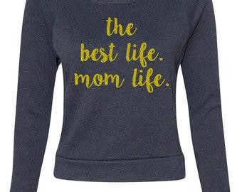 Mom Life is the Best Life Sweatshirt in Navy, #Momlife, Momlife, Best Life Ever, Mom Life, The Best Life Mom Life, Motherhood, Pregnancy Top