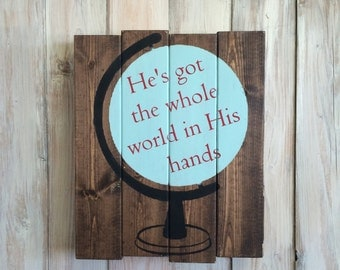 He's got the Whole World in His Hands, Nursery Decor, Religious Sign, Nursery Sign, Religious Quote, Religious Gift, Globe Decor, Globe Sign