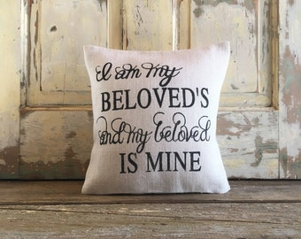 Burlap Pillow - 'I am my Beloved's and my Beloved is Mine' pillow | Songs 6:3 | Wedding gift | Anniversary gift | Bridal Shower |