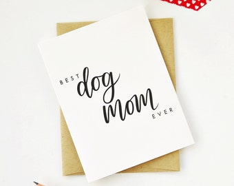 Mother's Day Card - Best Dog Mom Ever / Hand Lettered / A2 / Blank Inside / Charitable Donation
