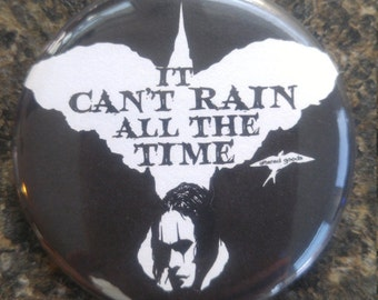 The crow it cant rain all the time button or bottle opener button