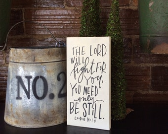 Hand painted sign - Exodus 14:14 - Mini Sign