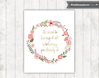 Gold and Floral Wreath Quote • DIGITAL ART • The Secret to Having it All • Shabby Chic Office Decor  Floral Wall Art • Pink Green Gold Coral