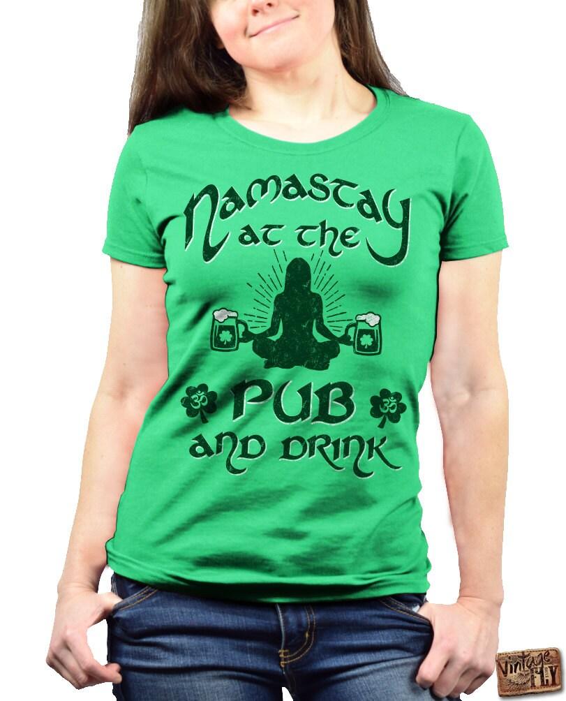 Irish Drinking Toast St Patrick S Day Shirt By: ST PATRICKS Day Shirt Namastay At The Pub Irish Shirt