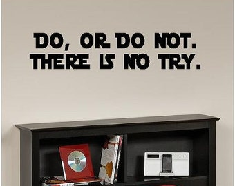 Do or do not there is no try famous wall quote art home decor vinyl decal bedroom playroom rec living inspire movie