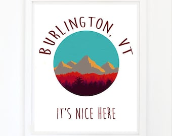 FREE SHIPPING Burlington Vermont It's Nice Here Print 5X7 and 8X10  (Matte Options Available)