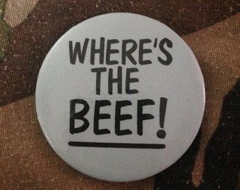 "Where's the beef! 2"" novelty button Meat Meateater"