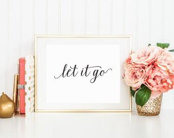 Let It Go Printable Art Print Printable Poster Wall Art Calligraphy Typography Nursery Decor Instant Download Digital Art